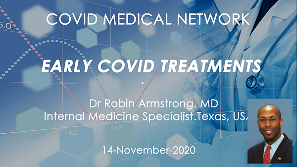 Covid Medical Network - Dr Robin Armstrong - Early Covid Treatments Webinar
